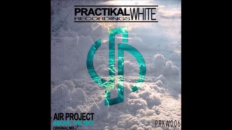 Air Project - Above The Sky (Original Mix)