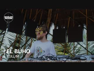 Deep House presents: El Búho Boiler Room Tulum x Comunite [DJ Live Set HD 720]