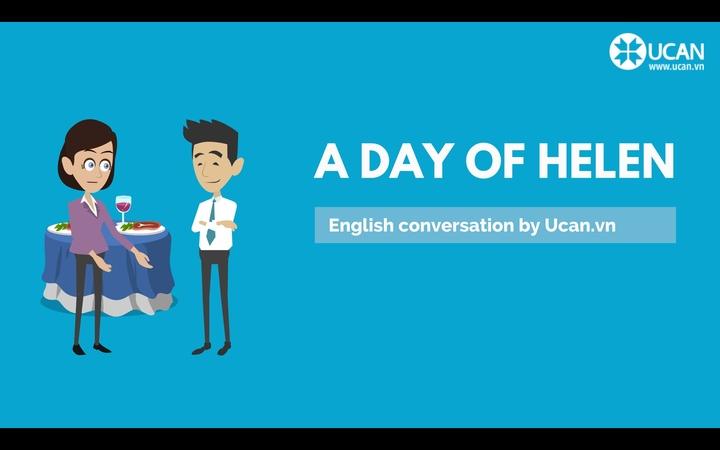 Học giao tiếp qua hội thoại - Lesson 1. A day of Helen
