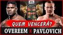 ALISTAIR OVEREEM vs SERGEY PAVLOVICH Palpites , Previsões e Favoritos UFC CHINA BLAYDES x NGANNOU