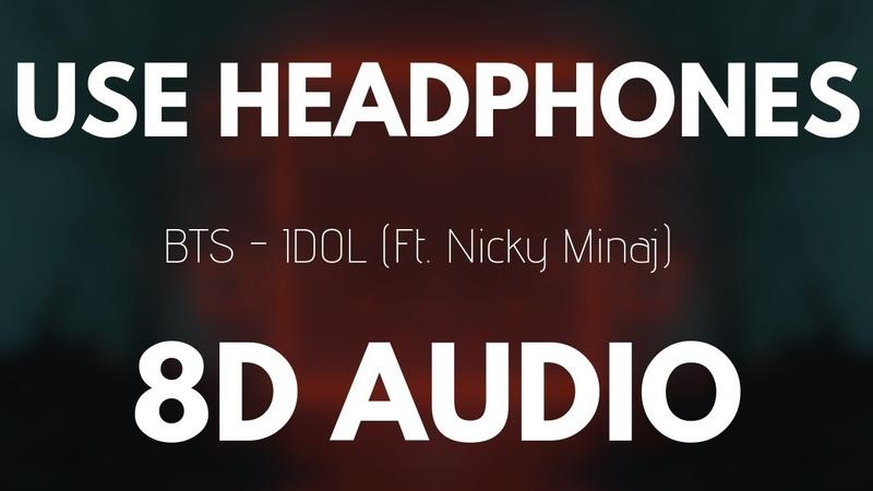 BTS - IDOL ft. Nicki Minaj (8D AUDIO)
