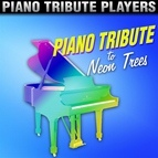 Piano Tribute Players альбом Piano Tribute to Neon Trees