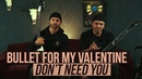 Bullet for My Valentine - Playthrough of Don't Need You