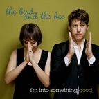 The Bird and the Bee альбом I'm Into Something Good