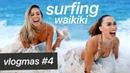FIRST HOLIDAY WITHOUT MY FAMILY SURFING WAIKIKI! | VLOGTOWSKI VLOGMAS 4