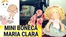 COMO FAZER MINI BONECA MARIA CLARA PASSO A PASSO COM MOLDE DRICA TV