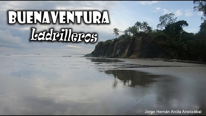 Playas de LADRILLEROS Buenaventura Litoral Pacífico