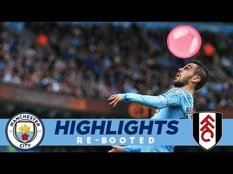 BUBBLEGUM BERNARDO! | Highlights Re-Booted | City 3-0 Fulham