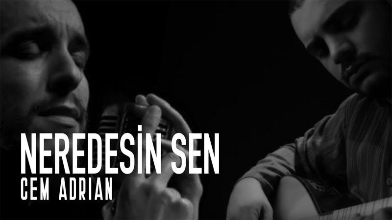 Cem Adrian - Neredesin Sen (Live)