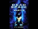 Dead Space: Martyr - Part 1/26