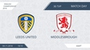 AFL18. England. Championship. Day 30. Leeds United - Middlesbrough