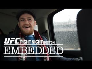 UFC Fight Night Boston : McGregor vs Siver : Embedded : Видеоблог - часть 2.