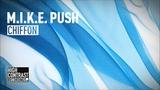 M.I.K.E. Push - Chiffon OUT NOW