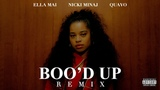 Ella Mai Boo'd Up (Remix) ft. Nicki Minaj &amp Quavo