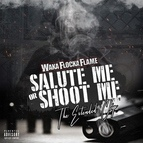 Waka Flocka Flame альбом Salute Me or Shoot Me: The Extended Clip