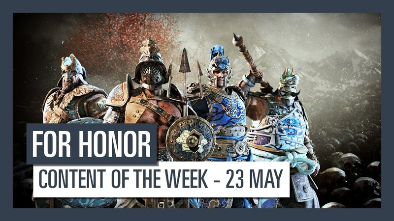 FOR HONOR CONTENT OF THE WEEK 23 MAY