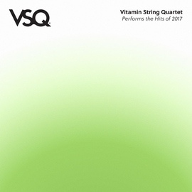 Vitamin String Quartet альбом VSQ Performs the Hits of 2017