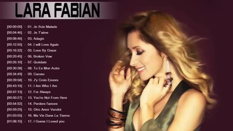 Lara Fabian Greatest Hits 2017 - Lara Fabian Best Of - Les Meilleurs Chansons de Lara Fabian - YouTube