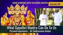 What Gayathri Mantra Can Do To Us Personal Experience of Mr Soobramoney Naidoo
