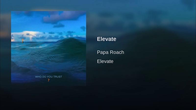 Papa Roach Elevate