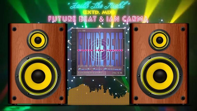 Faith The Night (Extd. Mix) - FUTURE BEAT IAN CARMA