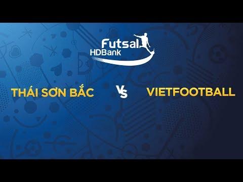 Trực tiếp Futsal HDBank 2019 Thái Sơn Bắc vs Vietfootball VTC Now