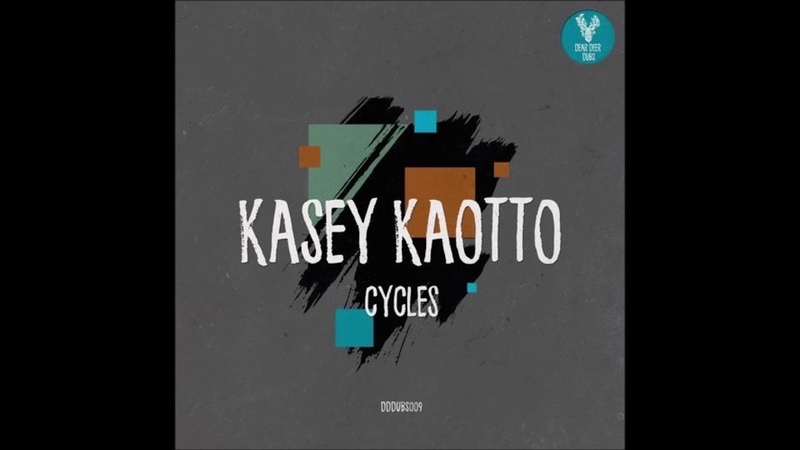 Kasey Kaotto - Cycles (Original Mix)