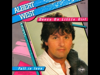 Albert West - Dance On Little Girl (1985)