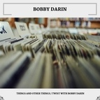 Bobby Darin альбом Things And Other Things / Twist With Bobby Darin