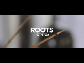 ROOTS men's cut | day in the roots