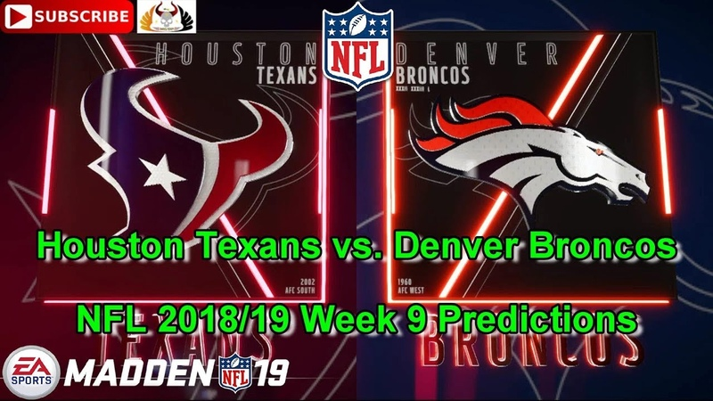 Houston Texans vs. Denver Broncos | NFL 2018-19 Week 9 | Predictions Madden NFL 19