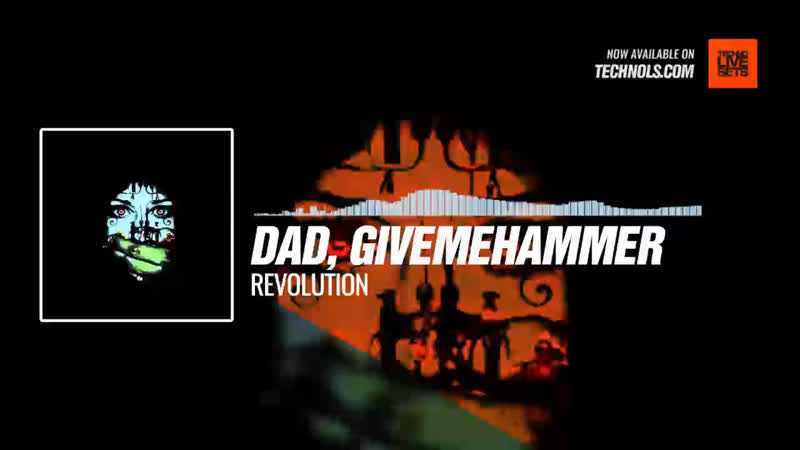 Dad, GiveMeHammer - Revolution Periscope Techno music