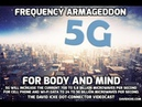 5G Frequency Armageddon For Body And Mind The David Icke Dot Connector Videocast