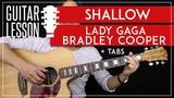 Shallow Guitar Tutorial - Lady Gaga Bradley Cooper Guitar Lesson