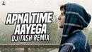 Apna Time Aayega (Remix) | DJ Tash | Gully Boy | Ranveer Singh | Alia Bhatt | DIVINE | Dub Sharma