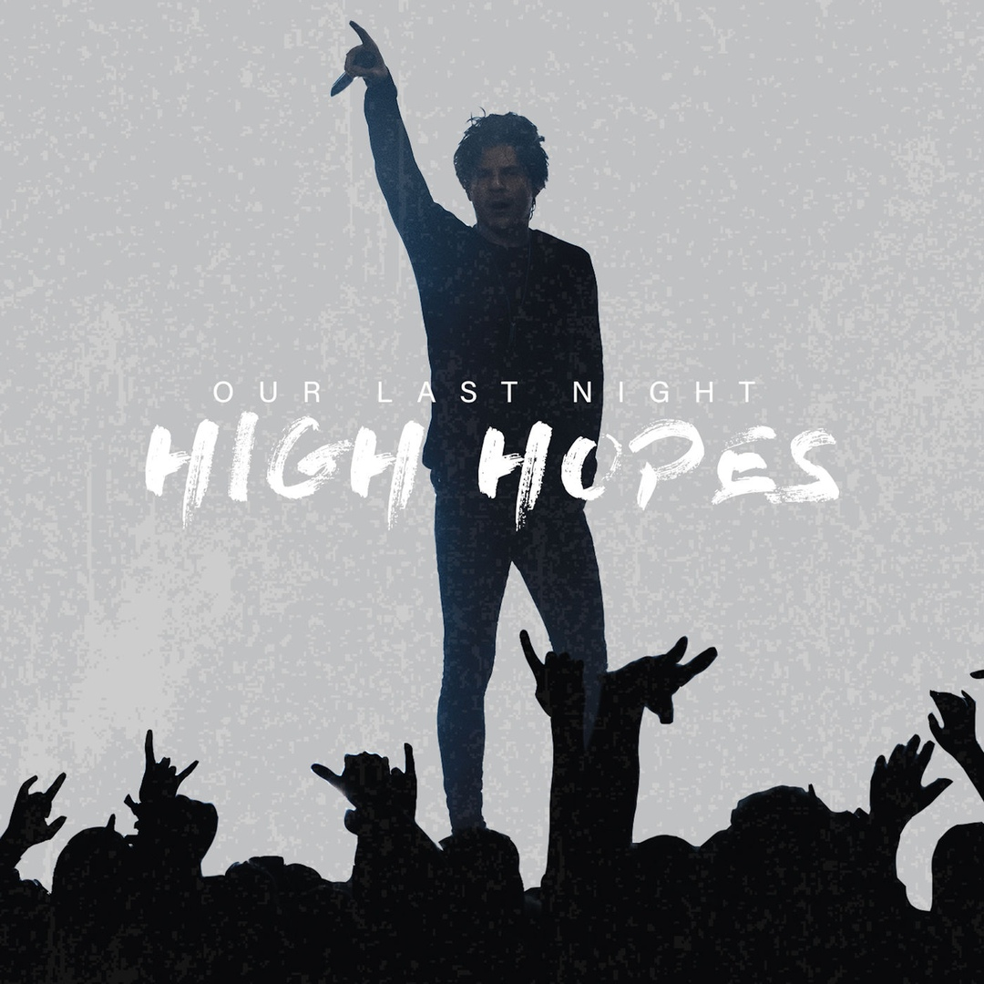Our Last Night - High Hopes (Panic! At the Disco сover) [single] (2019)
