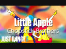 Just Dance Hits | Little Apple (小苹果) - Chopstick Brothers (筷子兄弟) | Just Dance 2015 (Chinese Version)