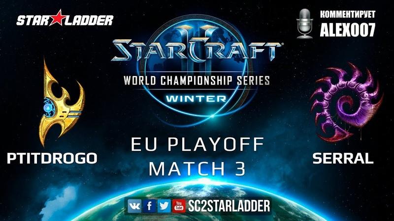 2019 WCS Winter EU Playoff Match 3: PtitDrogo P vs Serral Z