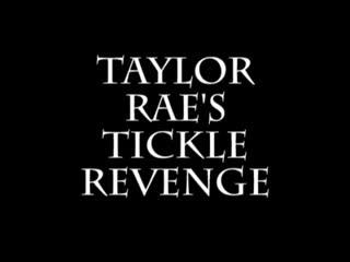 Taylor Rae's tickle revenge