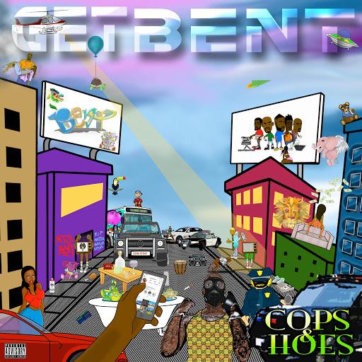 Get Bent альбом Cops & Hoes