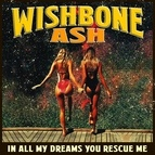 Wishbone Ash альбом In All My Dreams You Rescue Me