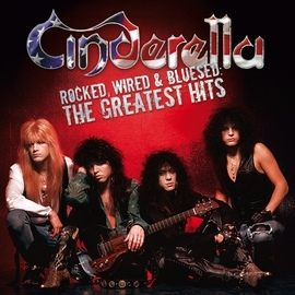 Cinderella альбом Rocked, Wired & Bluesed: The Greatest Hits