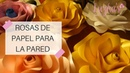Rosas de Papel para la Pared Luzka's Creations ✿