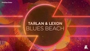 Tarlan Lexon - Blues Beach (Original Club Mix)
