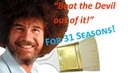 Beat the Devil Out of It 31 Seasons of Bob Ross Cleaning His Brush