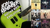 A Day To Remember Guitar Riff Evolution (For Those Who Have Heart to Bad Vibrations)