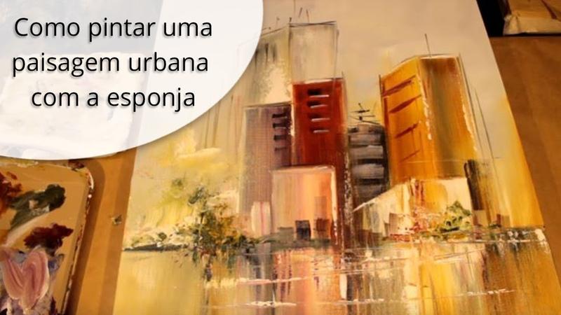Como pintar uma paisagem urbana com a esponja