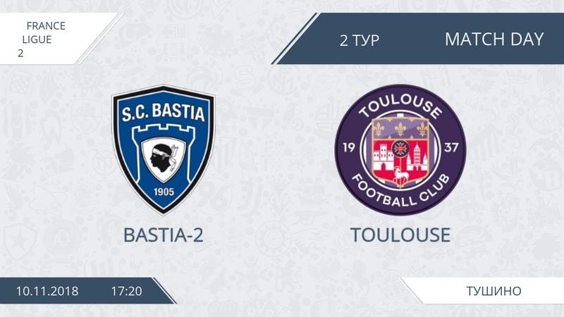 AFL18. France. Ligue 2. Group A1. Day 2. Bastia-2 - Toulouse.