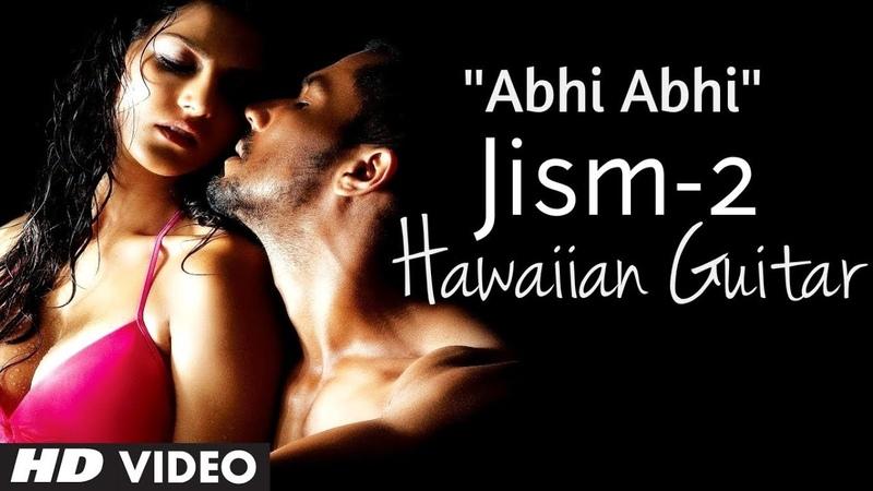 Abhi Abhi Jism 2 Instrumental Song Hawaiian Guitar   Sunny Leone, Randeep Hooda, Arunnoday Singh