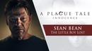 A Plague Tale Innocence Sean Bean - The Little Boy Lost